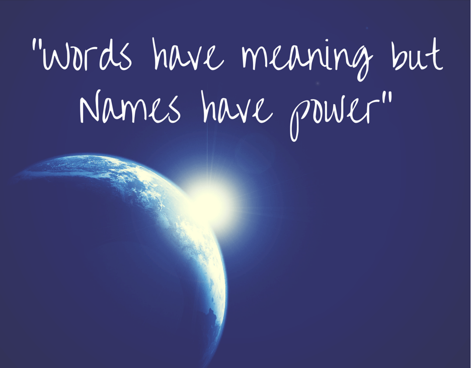 Words-have-meaning-but-Names-have